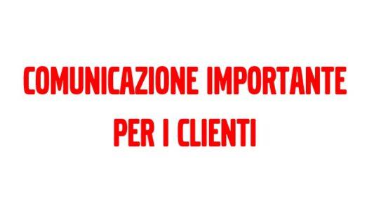 COMUNICAZIONE IMPORTANTE PER I CLIENTI